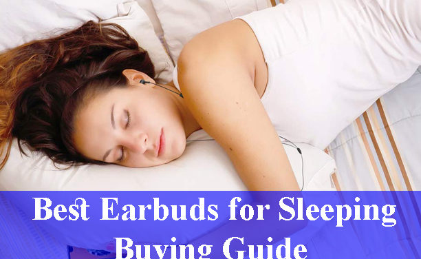 Best Earbuds for Sleeping Buying Guide Reviews (Updated) 2020