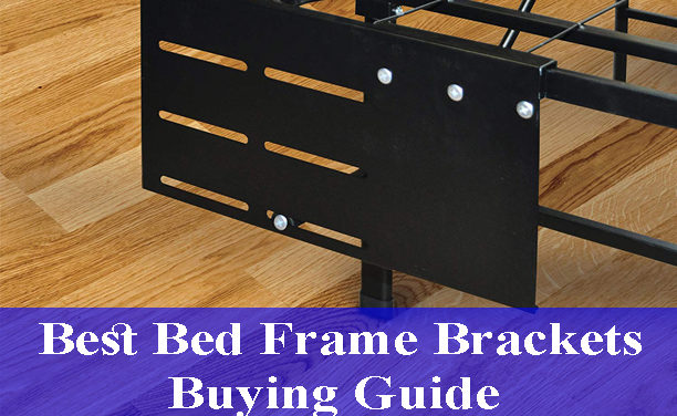 Best Bed Frame Brackets Buying Guide Reviews (Updated)