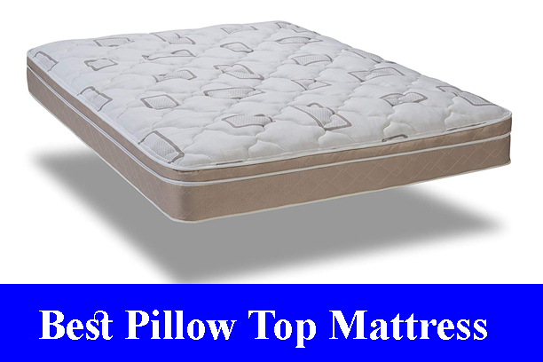 Best Pillow Top Mattress Reviews (Updated)