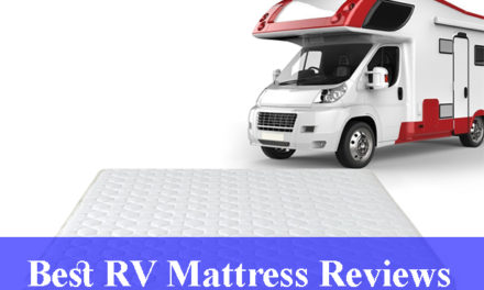 Best RV Mattress Reviews (Updated) 2020