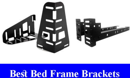 Best Bed Frame Brackets Reviews (Updated) 2020