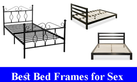 Best Bed Frames for Sexually Active Couple Reviews (Updated) 2020