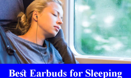 Best Earbuds for Sleeping Reviews (Updated) 2020