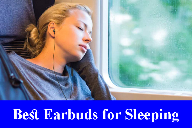 Best Earbuds for Sleeping Reviews 2021