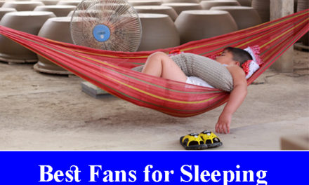 Best Fans for Sleeping Reviews (Updated)
