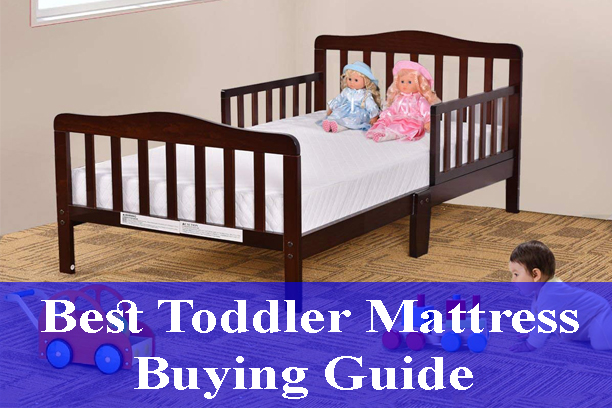 Best Toddler Mattress Buying Guide Reviews (Updated) 2020