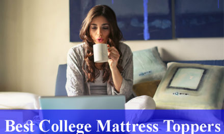 Best Mattress Toppers for College Reviews (Updated) 2020