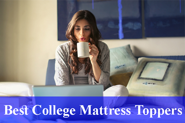 Best Mattress Toppers for College Reviews (Updated)