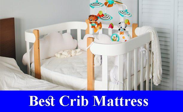 Best Crib And Toddler Mattress Reviews 2021