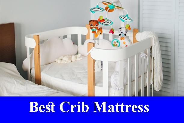Best Crib And Toddler Mattress Reviews (Updated) 2020
