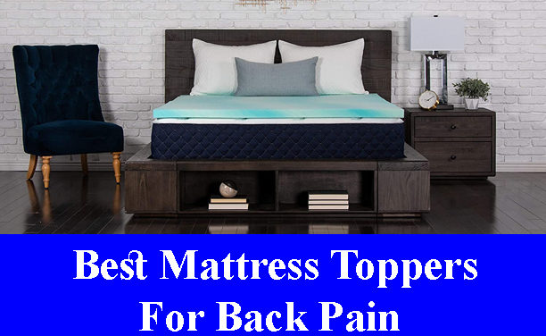 Best Mattress Toppers For Back Pain Reviews (Updated) 2020