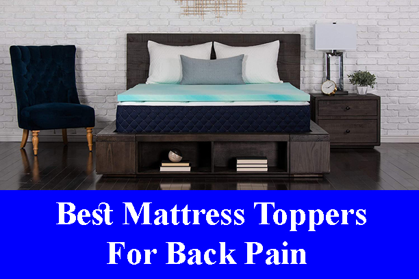 Best Mattress Toppers For Back Pain Reviews 2021