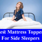 Best Mattress Toppers for Side Sleepers Reviews 2021