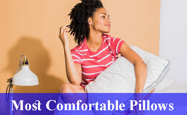 Most Comfortable Pillows Reviews (Updated) 2020