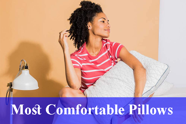 Most Comfortable Pillows Reviews 2021