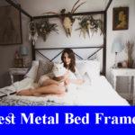 Best Metal Bed Frames Reviews 2020